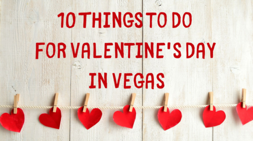 10 Things to for Valentine's Day in Vegas
