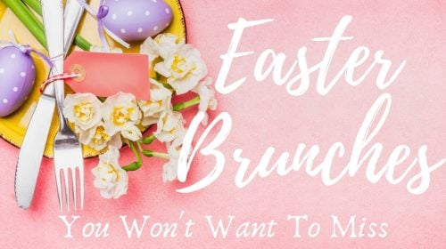 5 Easter Brunches You Won't Want to Miss